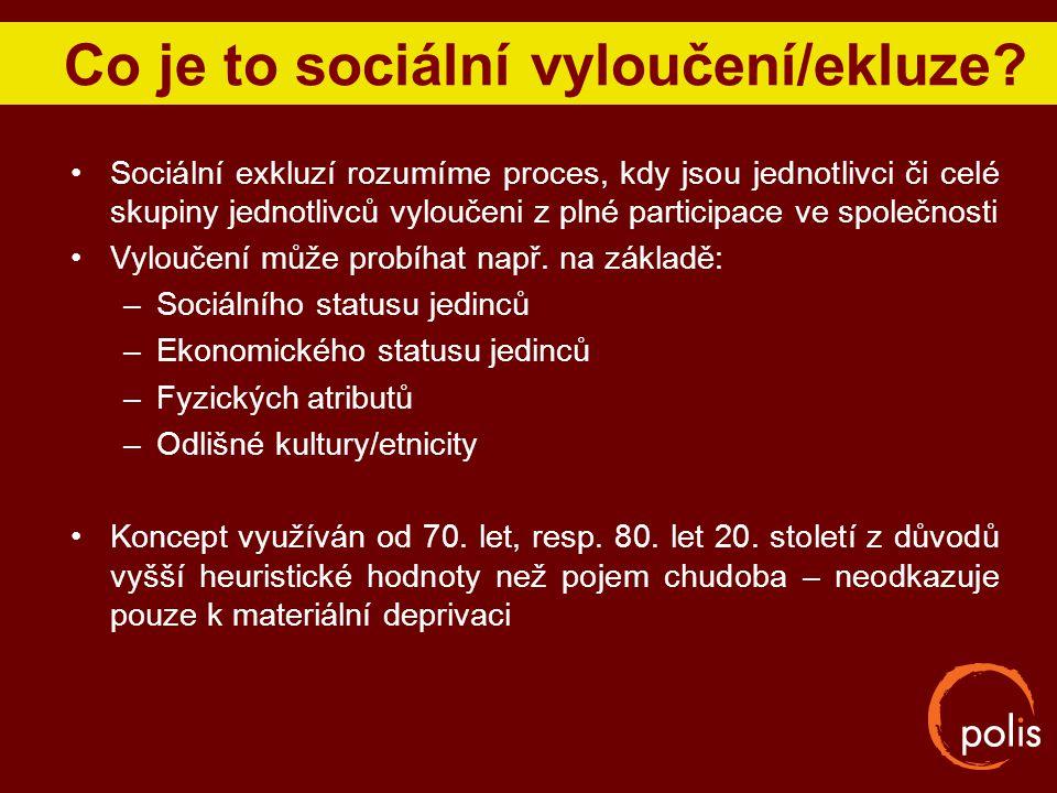 Co je to sociální vyloučení/ekluze? Sociální exkluzí rozumíme proces, kdy jsou jednotlivci či celé skupiny jednotlivců vyloučeni z plné participace ve