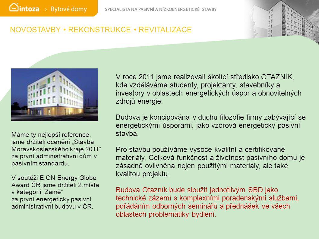 V roce 2011 jsme realizovali školící středisko OTAZNÍK, kde vzděláváme studenty, projektanty, stavebníky a investory v oblastech energetických úspor a