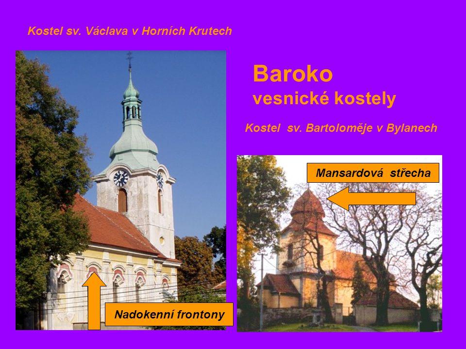 Kostel sv. Václava v Horních Krutech Kostel sv. Bartoloměje v Bylanech Baroko vesnické kostely Nadokenní frontony Mansardová střecha