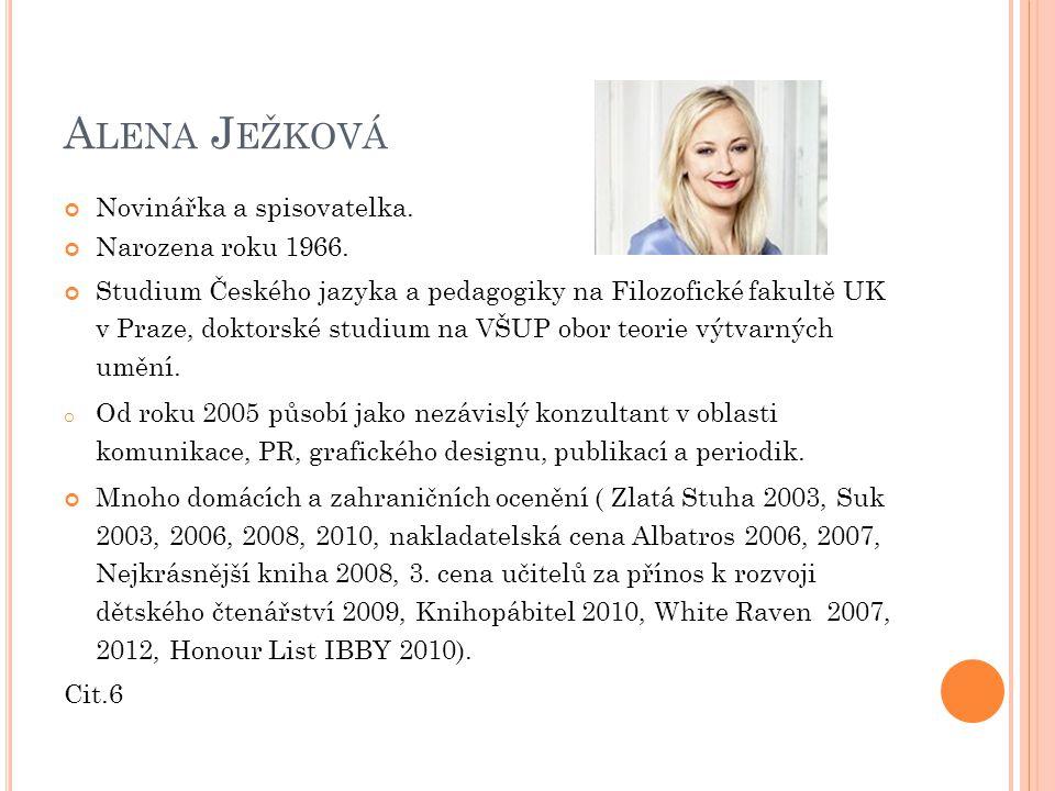 A LENA J EŽKOVÁ Novinářka a spisovatelka.Narozena roku 1966.
