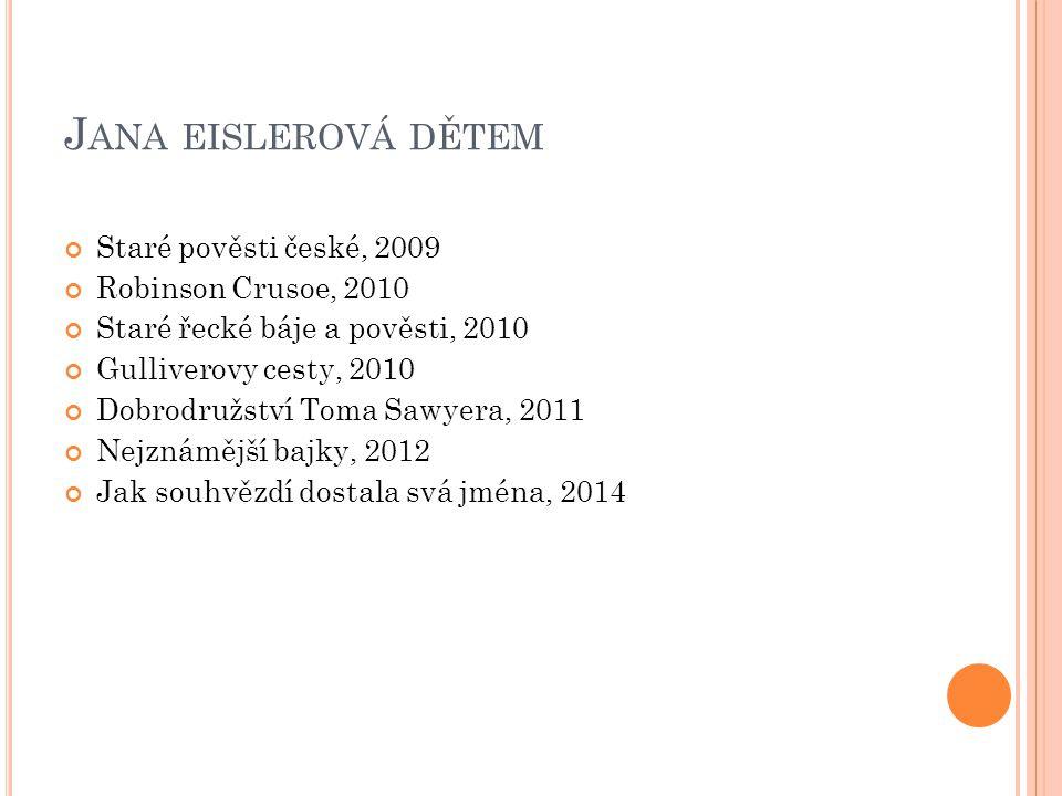 CITACE 1.EISLEROVÁ, Jana. Staré pověsti české [online].