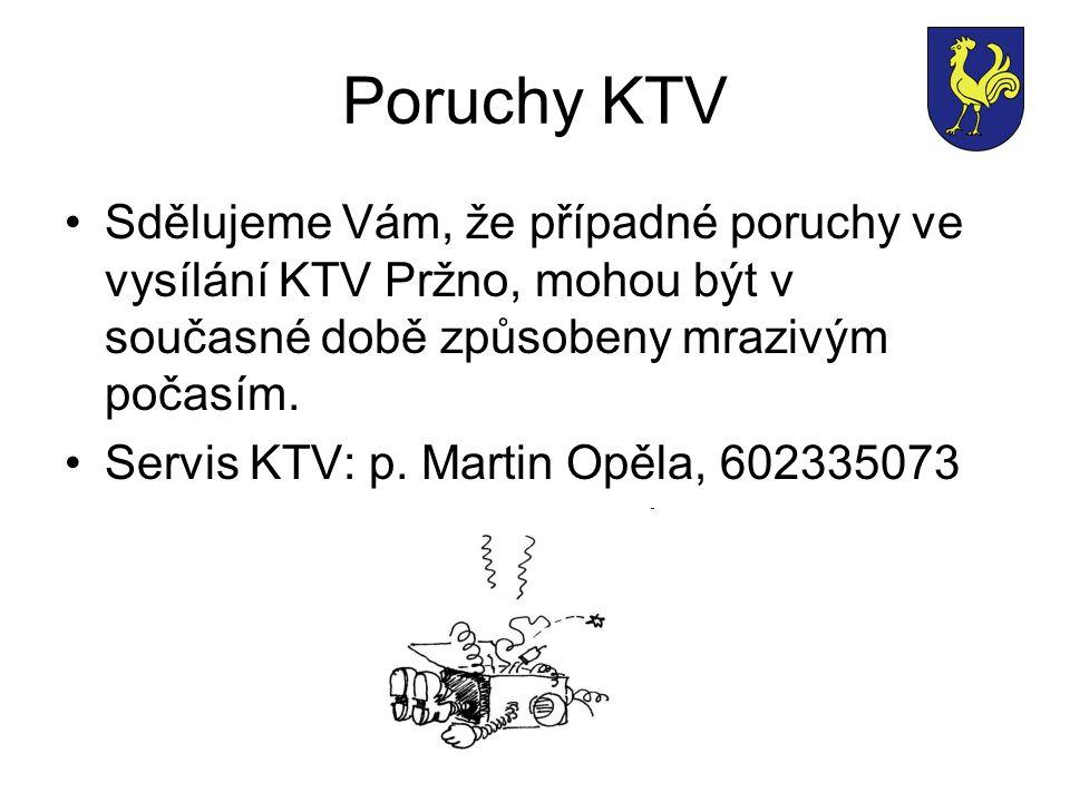 Poruchy KTV Sdělujeme Vám, že případné poruchy ve vysílání KTV Pržno, mohou být v současné době způsobeny mrazivým počasím.