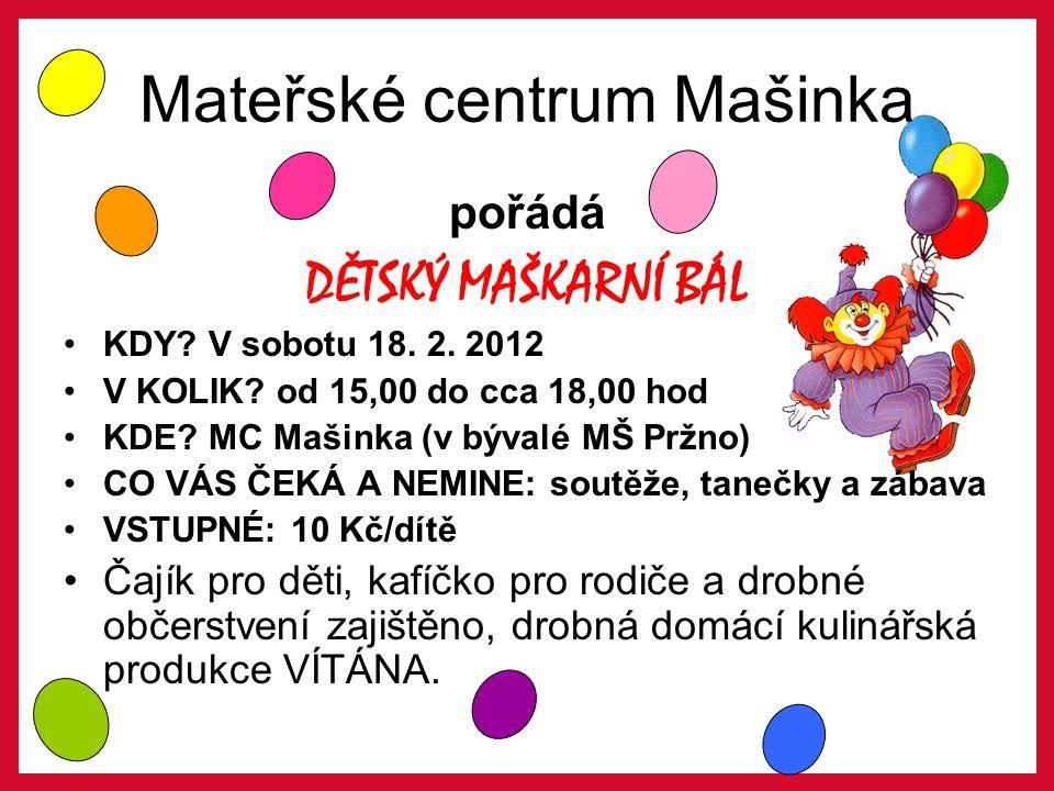 Mateřské centrum Mašinka pořádá DĚTSKÝ MAŠKARNÍ BÁL KDY.