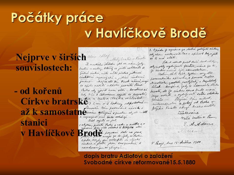 Počátky práce v Havlíčkově Brodě Nejprve v širších souvislostech: - od kořenů Církve bratrské až k samostatné stanici v Havlíčkově Brodě dopis bratru