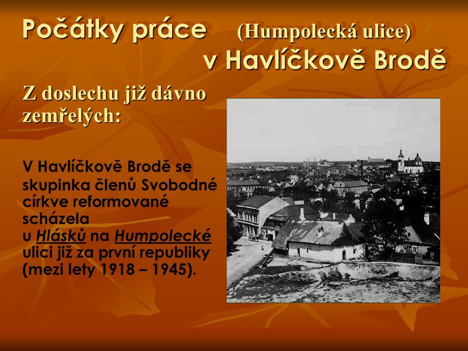 Počátky práce (nedělní besídka) v Havlíčkově Brodě Ze vzpomínek našich pamětníků Od roku 1945 jsou zmínky o stanici kutnohorského sboru v Havlíčkově Brodě.