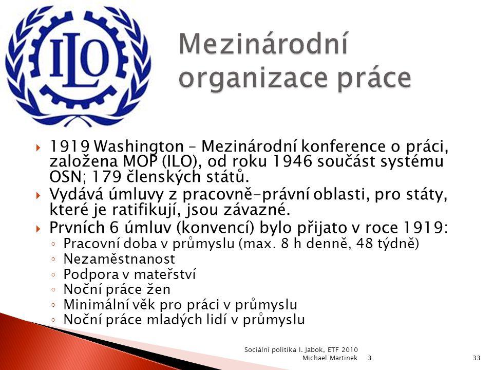  1919 Washington – Mezinárodní konference o práci, založena MOP (ILO), od roku 1946 součást systému OSN; 179 členských států.