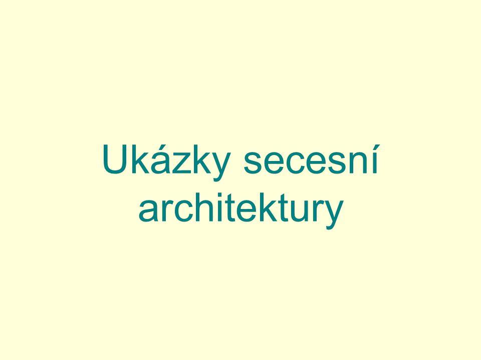 Ukázky secesní architektury
