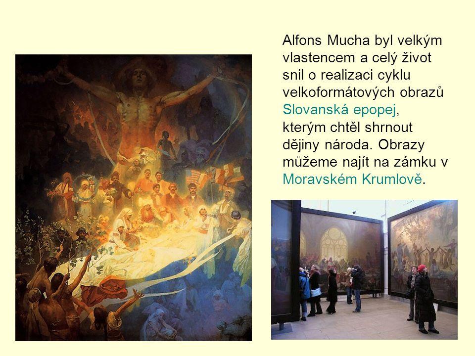 Alfons Mucha byl velkým vlastencem a celý život snil o realizaci cyklu velkoformátových obrazů Slovanská epopej, kterým chtěl shrnout dějiny národa. O
