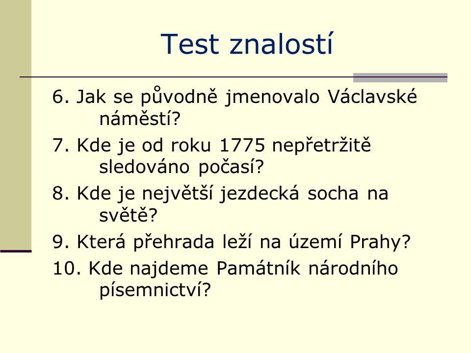 Test znalostí - řešení 1.Karlův most 2. Velký Počernický rybník 3.