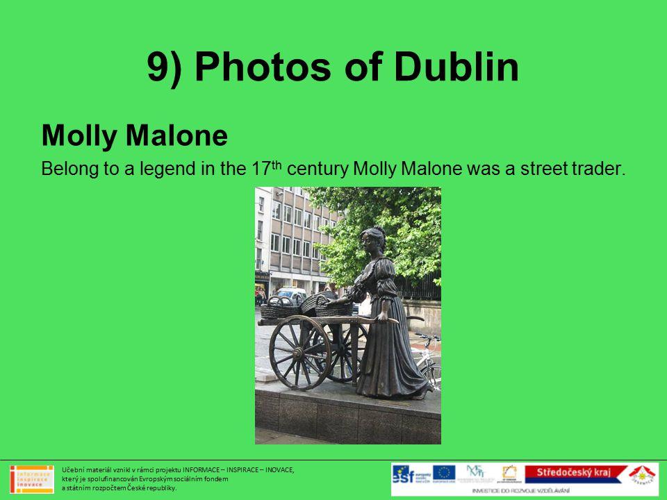 9) Photos of Dublin Učební materiál vznikl v rámci projektu INFORMACE – INSPIRACE – INOVACE, který je spolufinancován Evropským sociálním fondem a stá