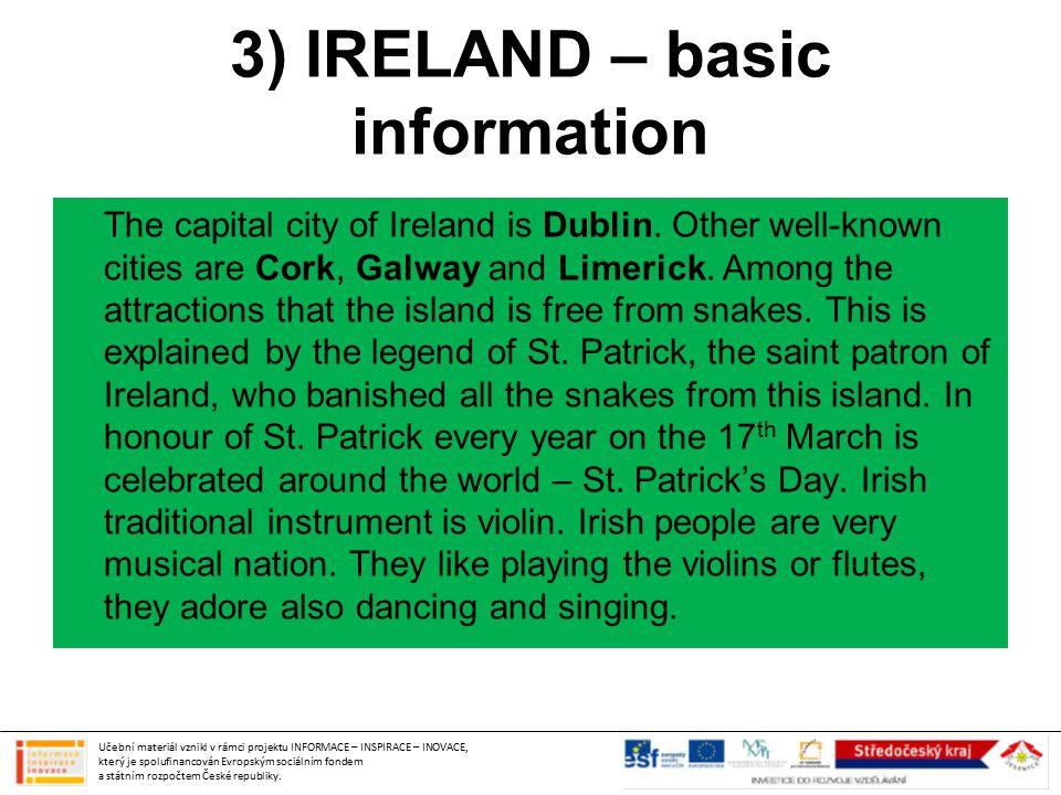 3) IRELAND – basic information The capital city of Ireland is Dublin.