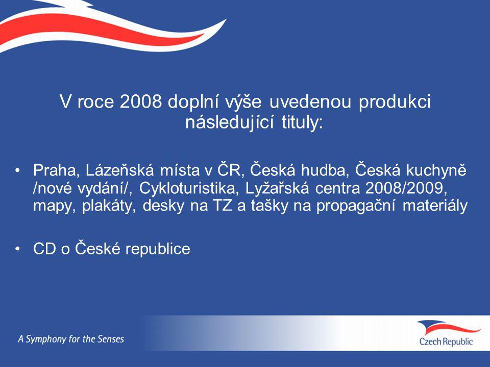 V roce 2008 doplní výše uvedenou produkci následující tituly: Praha, Lázeňská místa v ČR, Česká hudba, Česká kuchyně /nové vydání/, Cykloturistika, Ly