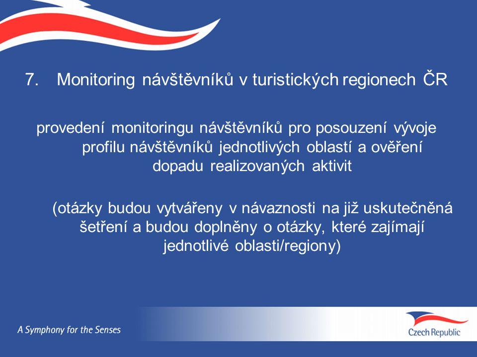 7.Monitoring návštěvníků v turistických regionech ČR provedení monitoringu návštěvníků pro posouzení vývoje profilu návštěvníků jednotlivých oblastí a