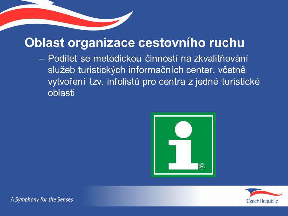 Oblast organizace cestovního ruchu –Podílet se metodickou činností na zkvalitňování služeb turistických informačních center, včetně vytvoření tzv. inf