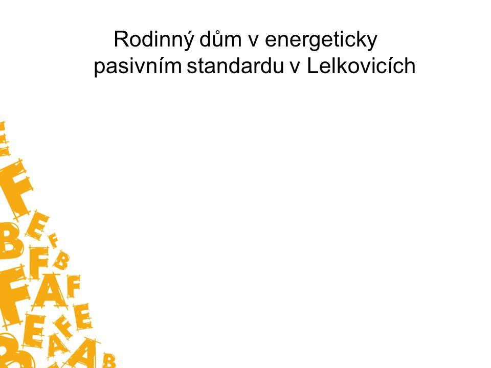 Rodinný dům v energeticky pasivním standardu v Lelkovicích