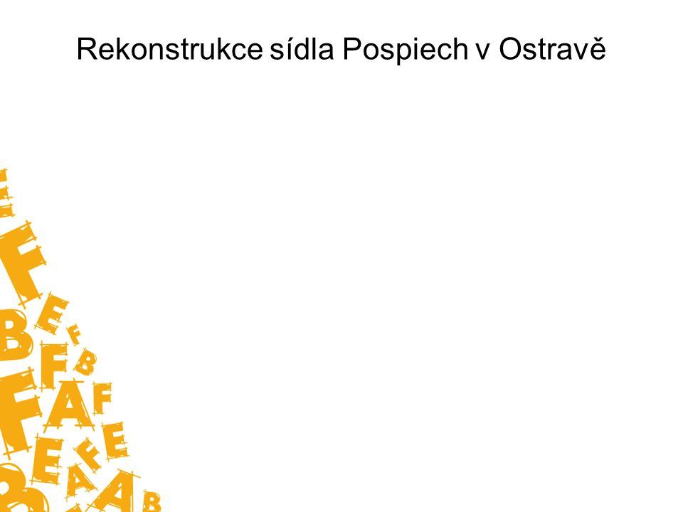 Rekonstrukce sídla Pospiech v Ostravě