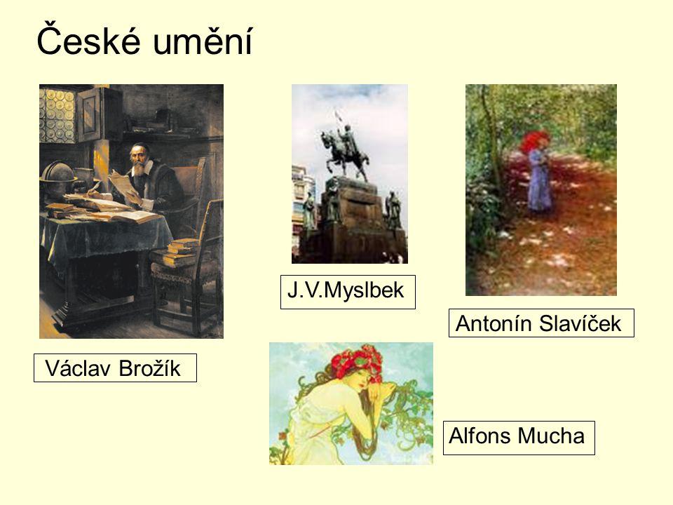 České umění Václav Brožík J.V.Myslbek Antonín Slavíček Alfons Mucha