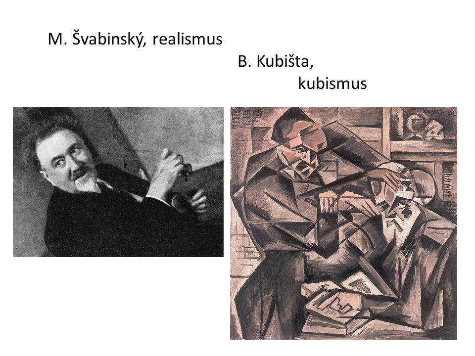 M. Švabinský, realismus B. Kubišta, kubismus