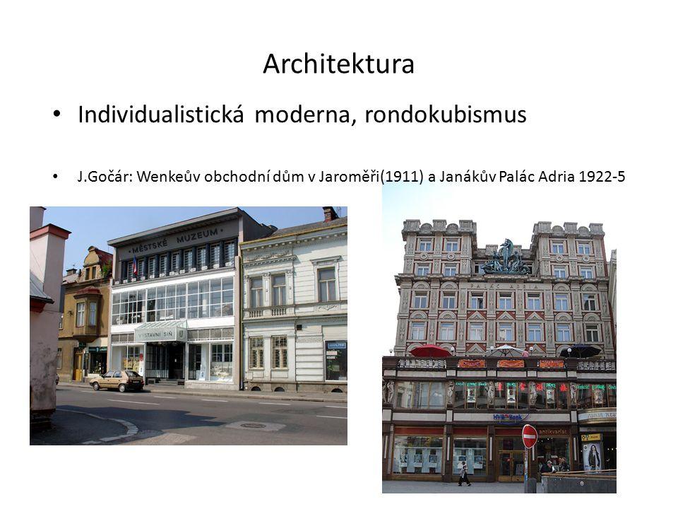 Architektura Individualistická moderna, rondokubismus J.Gočár: Wenkeův obchodní dům v Jaroměři(1911) a Janákův Palác Adria 1922-5