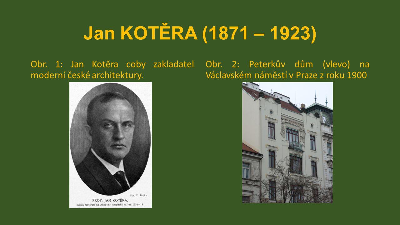 Jan KOTĚRA (1871 – 1923) Obr. 1: Jan Kotěra coby zakladatel moderní české architektury. Obr. 2: Peterkův dům (vlevo) na Václavském náměstí v Praze z r