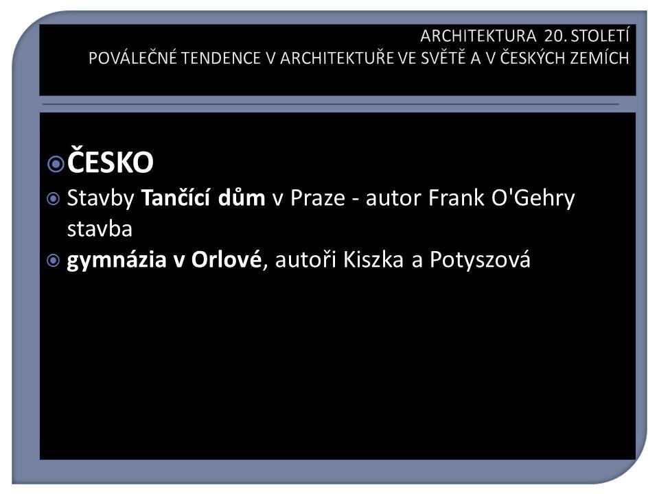  ČESKO  Stavby Tančící dům v Praze - autor Frank O Gehry stavba  gymnázia v Orlové, autoři Kiszka a Potyszová