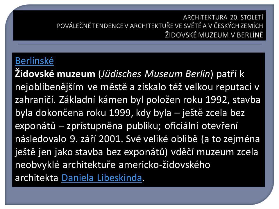 Berlínské Židovské muzeum (Jüdisches Museum Berlin) patří k nejoblíbenějším ve městě a získalo též velkou reputaci v zahraničí.