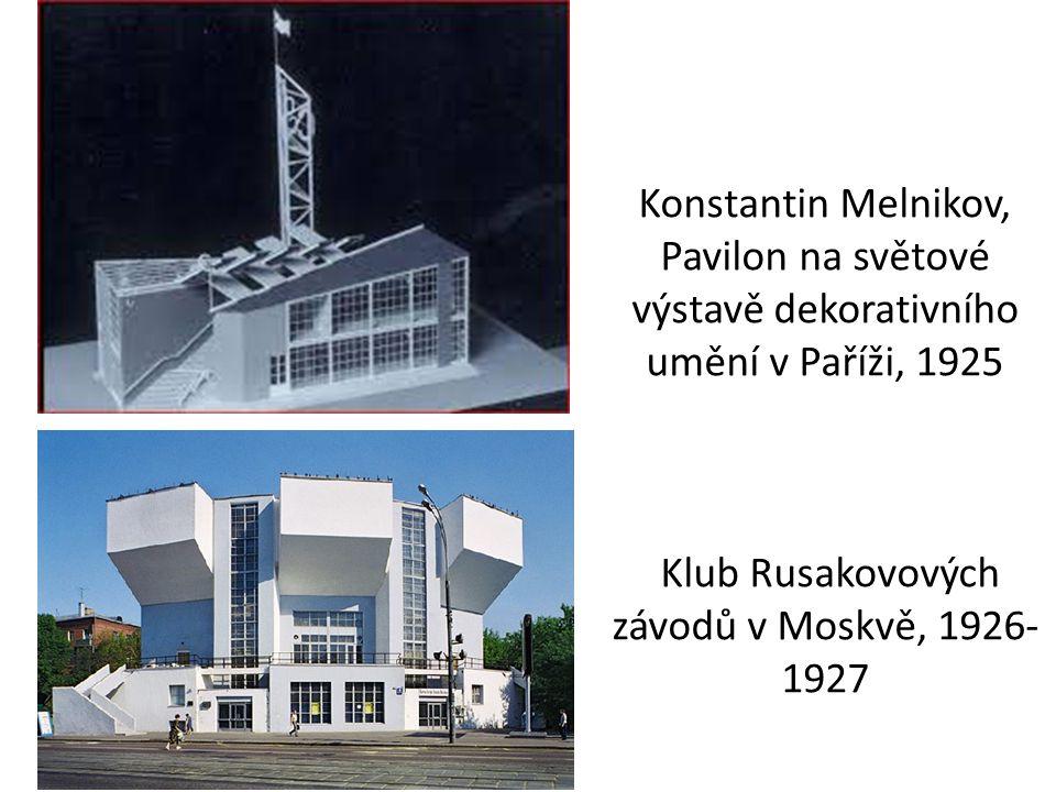 Konstantin Melnikov, Pavilon na světové výstavě dekorativního umění v Paříži, 1925 Klub Rusakovových závodů v Moskvě, 1926- 1927