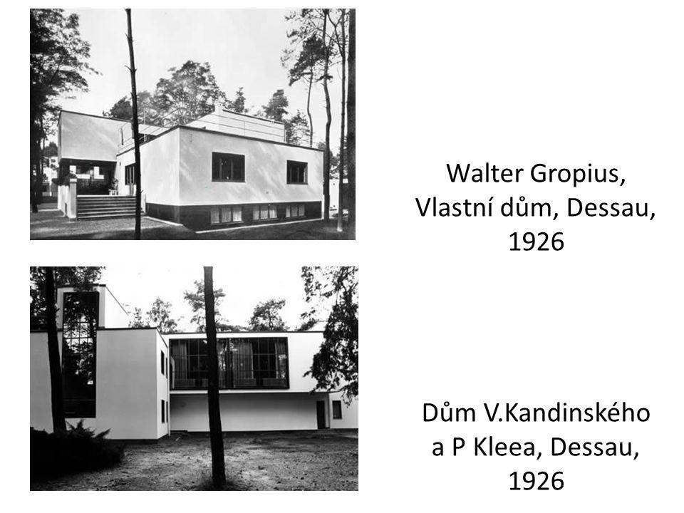 Walter Gropius, Vlastní dům, Dessau, 1926 Dům V.Kandinského a P Kleea, Dessau, 1926