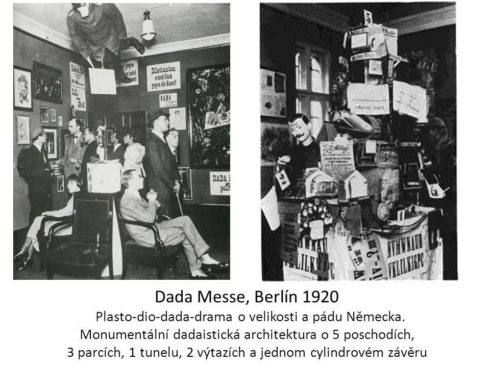 Dada Messe, Berlín 1920 Plasto-dio-dada-drama o velikosti a pádu Německa. Monumentální dadaistická architektura o 5 poschodích, 3 parcích, 1 tunelu, 2