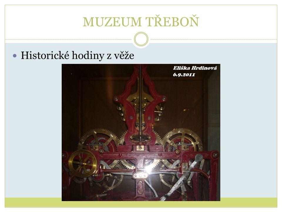 MUZEUM TŘEBOŇ Historické hodiny z věže