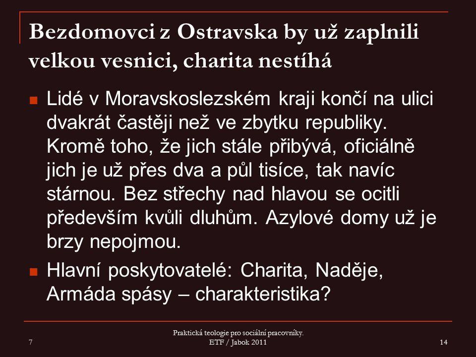 Bezdomovci z Ostravska by už zaplnili velkou vesnici, charita nestíhá Lidé v Moravskoslezském kraji končí na ulici dvakrát častěji než ve zbytku repub
