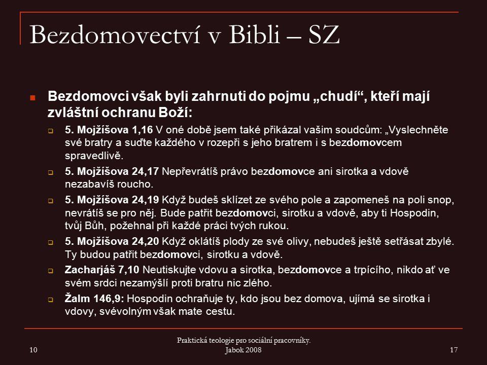"""Bezdomovectví v Bibli – SZ Bezdomovci však byli zahrnuti do pojmu """"chudí , kteří mají zvláštní ochranu Boží:  5."""
