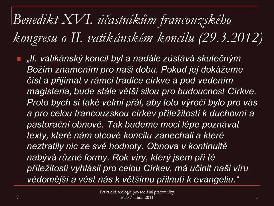 """Benedikt XVI. účastníkům francouzského kongresu o II. vatikánském koncilu (29.3.2012) """"II. vatikánský koncil byl a nadále zůstává skutečným Božím znam"""