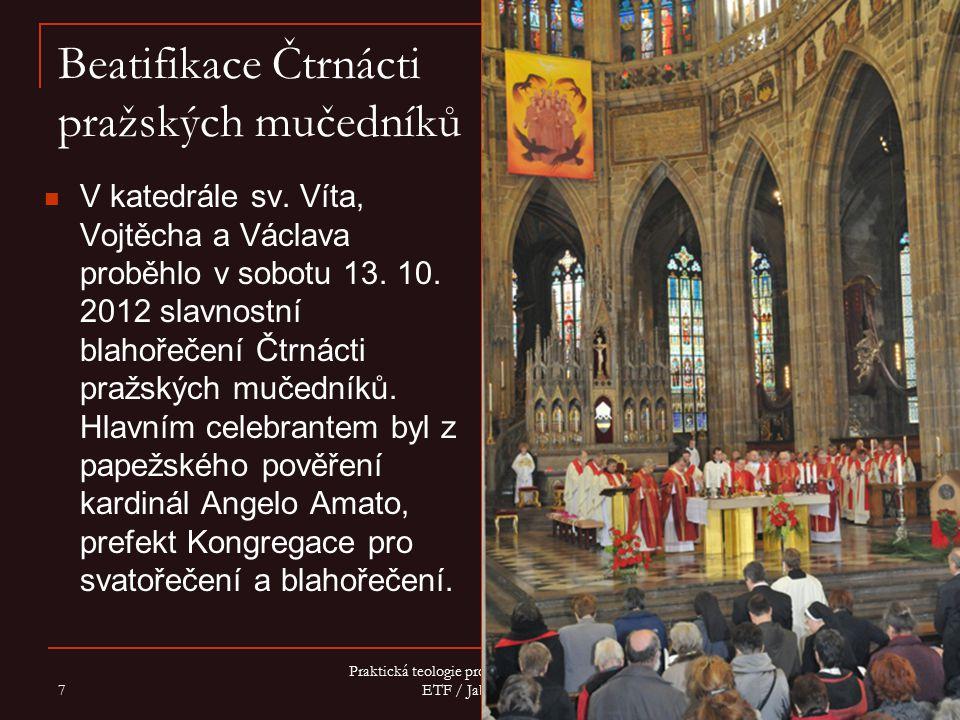 Beatifikace Čtrnácti pražských mučedníků V katedrále sv. Víta, Vojtěcha a Václava proběhlo v sobotu 13. 10. 2012 slavnostní blahořečení Čtrnácti pražs