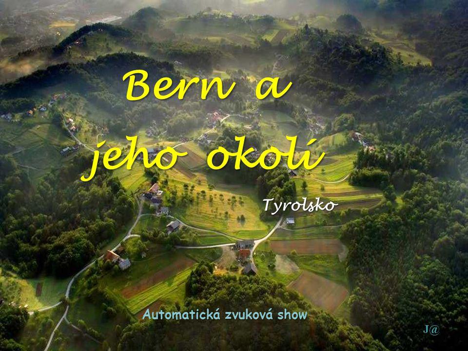 Bern a jeho okolí Tyrolsko J@ Automatická zvuková show