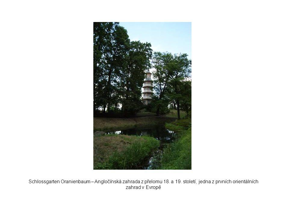 Schlossgarten Oranienbaum – Angločínská zahrada z přelomu 18. a 19. století, jedna z prvních orientálních zahrad v Evropě