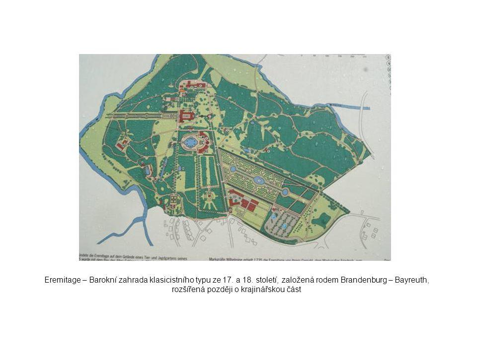 Eremitage – Barokní zahrada klasicistního typu ze 17. a 18. století, založená rodem Brandenburg – Bayreuth, rozšířená později o krajinářskou část