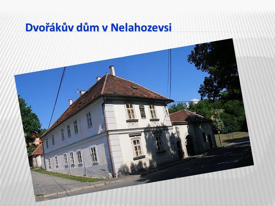 Dvořákův dům v Nelahozevsi Dvořákův dům v Nelahozevsi
