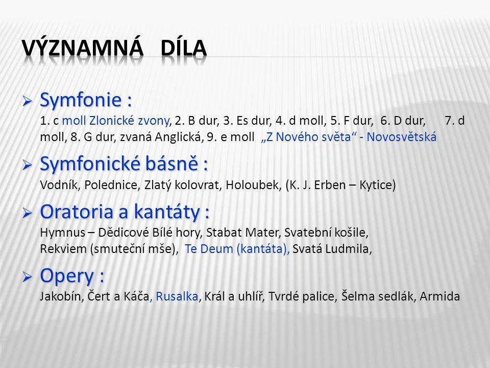  Symfonie :  Symfonie : 1. c moll Zlonické zvony, 2.