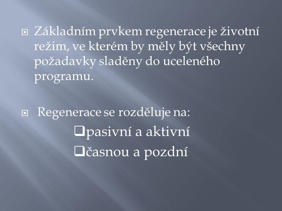  Základním prvkem regenerace je životní režim, ve kterém by měly být všechny požadavky sladěny do uceleného programu.  Regenerace se rozděluje na: 