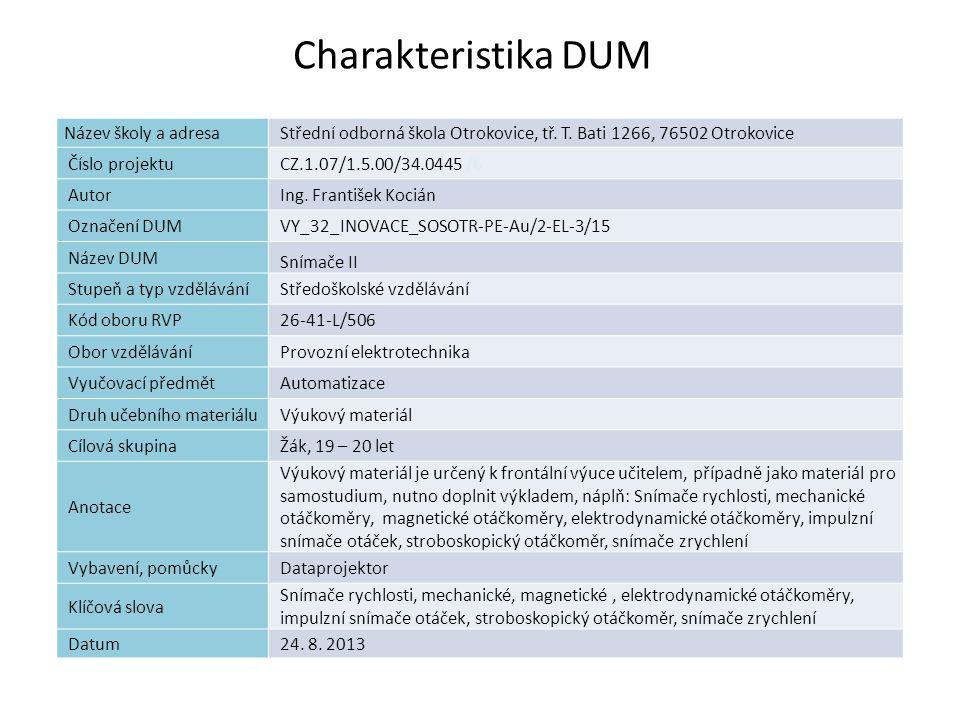 Charakteristika DUM Název školy a adresaStřední odborná škola Otrokovice, tř. T. Bati 1266, 76502 Otrokovice Číslo projektuCZ.1.07/1.5.00/34.0445 /6 A