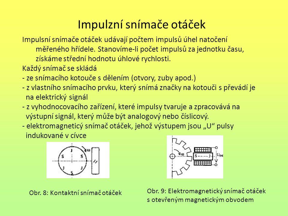 Impulzní snímače otáček Impulsní snímače otáček udávají počtem impulsů úhel natočení měřeného hřídele. Stanovíme-li počet impulsů za jednotku času, zí