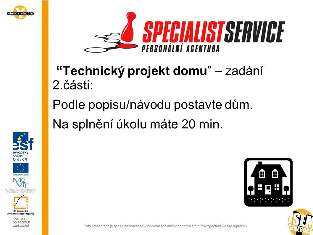 Technický projekt domu – zadání 2.části: Podle popisu/návodu postavte dům.