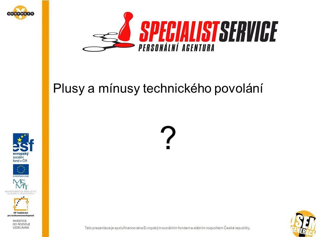 Plusy a mínusy technického povolání ? 6