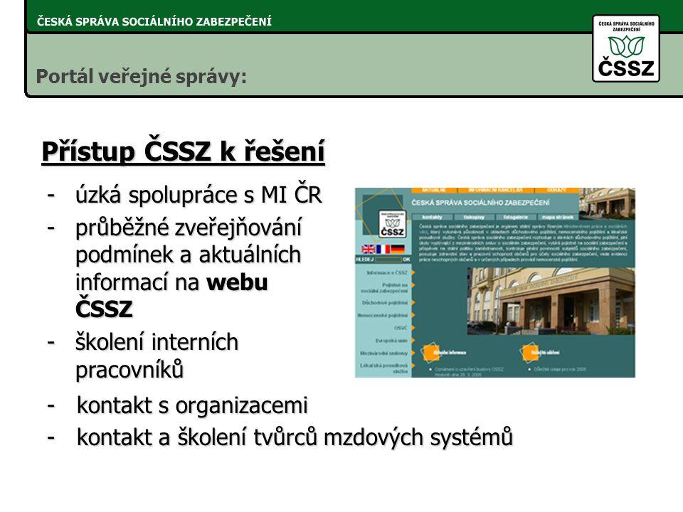 """- PVS je bránou pro všechny státní instituce -PVS řeší přenos mezi organizací a """"místem podání v ČSSZ"""" Proč přes PVS Portál veřejné správy: - PVS je b"""