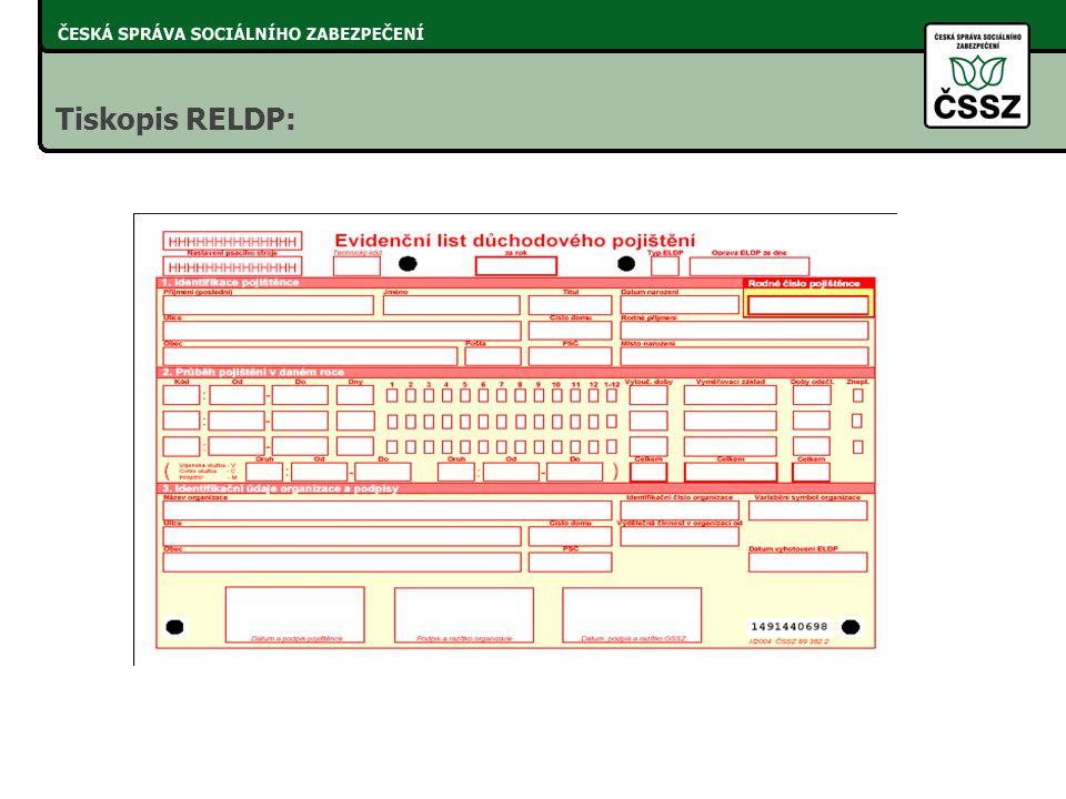 -ELDP se vyhotovují každý rok -3 vyhotovení (1x ČSSZ, stejnopis organizace a stejnopis zaměstnanec -je přípustný elektronický přenos dat -ve vyhotovení pro ČSSZ není třeba podpis zaměstnance Změny v provádění Portál veřejné správy: