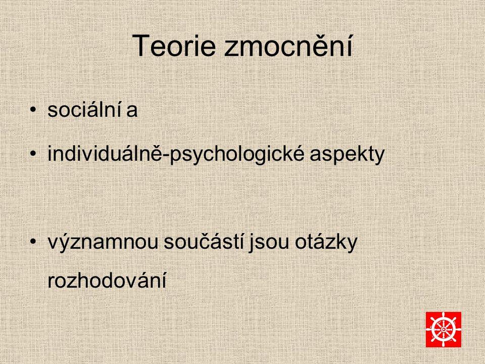 Teorie zmocnění sociální a individuálně-psychologické aspekty významnou součástí jsou otázky rozhodování