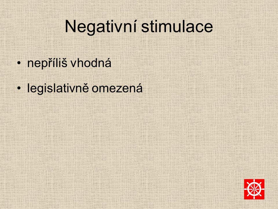 Negativní stimulace nepříliš vhodná legislativně omezená