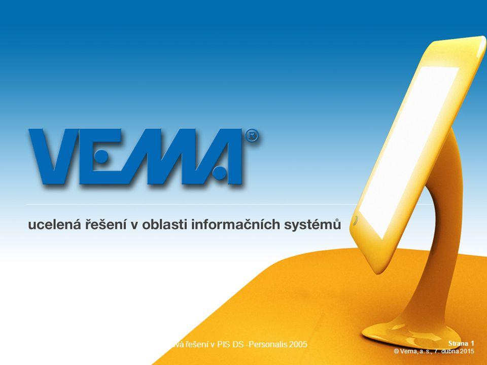 Strana 1 © Vema, a. s., 7. dubna 2015 Intranetová řešení v PIS DS -Personalis 2005