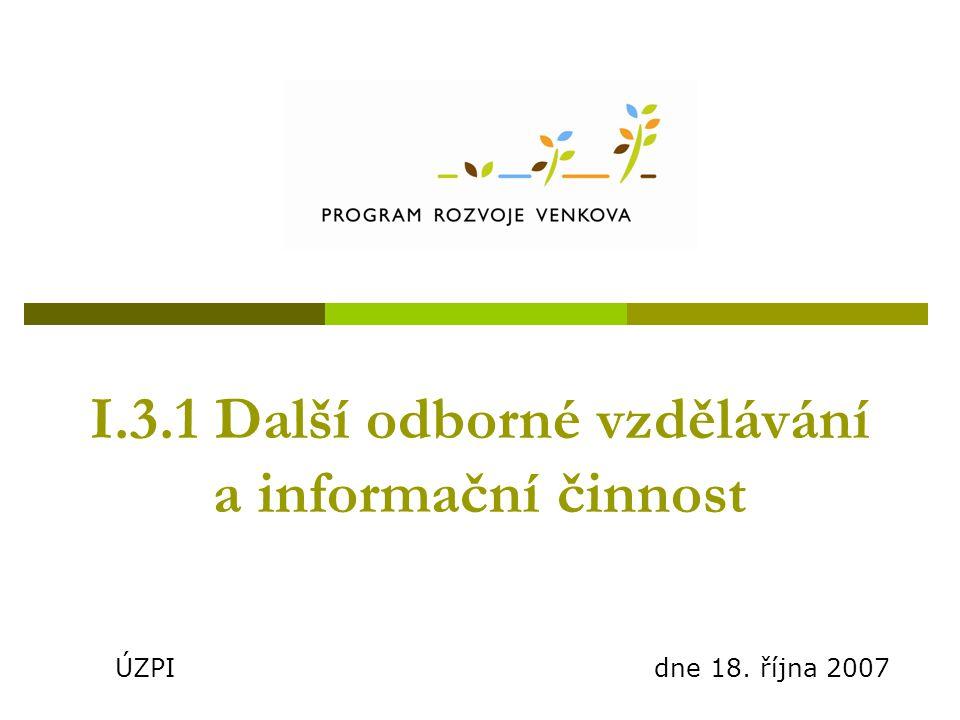 I.3.1 Další odborné vzdělávání a informační činnost ÚZPI dne 18. října 2007